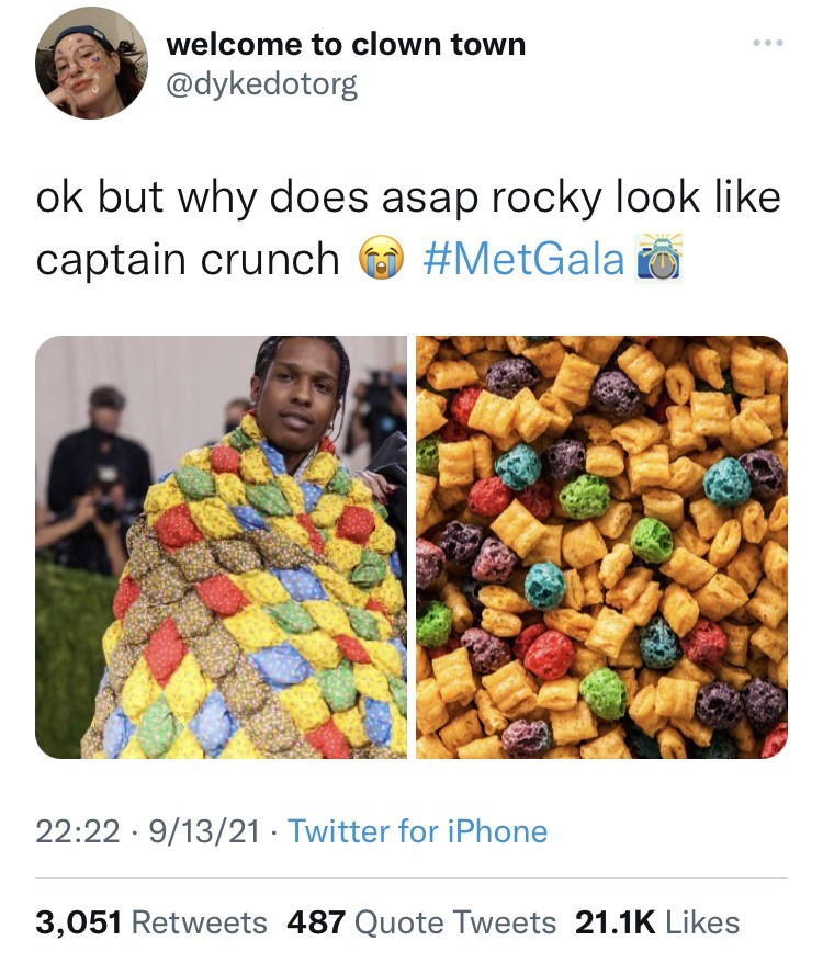 Product - welcome to clown town ... @dykedotorg ok but why does asap rocky look like captain crunch #MetGala a 22:22 · 9/13/21 · Twitter for iPhone 3,051 Retweets 487 Quote Tweets 21.1K Likes