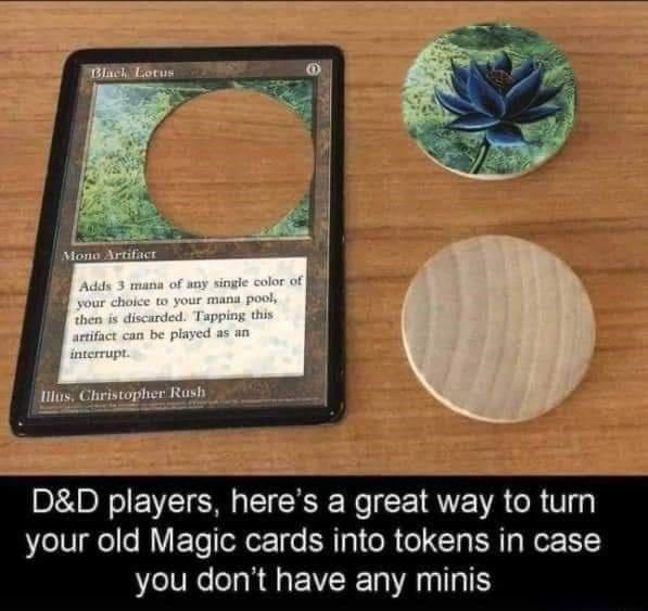 Wood - Black Lotus Mono Artifact Adds 3 mana of any single color of your choice to your mana pool, then is discarded. Tapping this artifact can be played as an interrupt. Illus. Christopher Rush D&D players, here's a great way your old Magic cards into tokens in case you don't have any minis turn