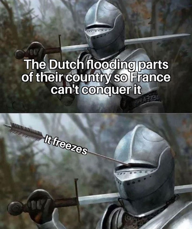 Helmet - The Dutch flooding parts of their country so France can't conquer it It freezes