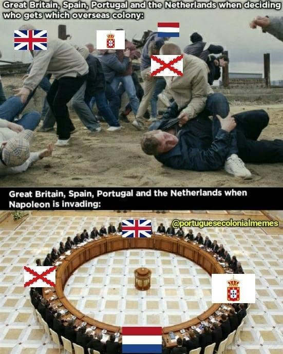 Jeans - Great Britain, Spain, Portugal and the Netherlands when deciding who gets which overseas colony: 米 Great Britain, Spain, Portugal and the Netherlands when Napoleon is invading: CK @portuguesecolonialmemes
