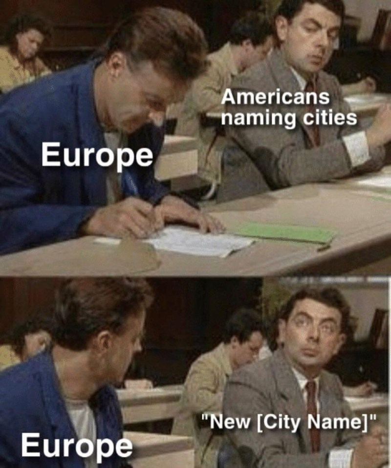 """Clothing - Americans naming cities Europe """"New [City Name]"""" Europe"""