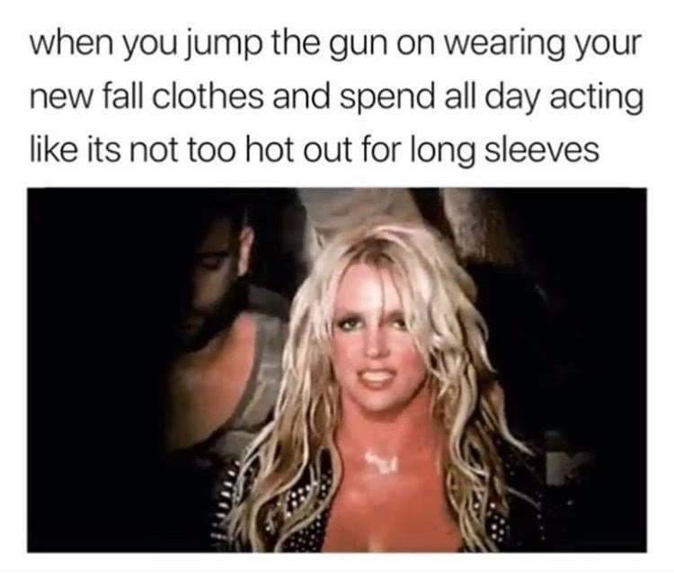 Hair - when you jump the gun on wearing your new fall clothes and spend all day acting like its not too hot out for long sleeves