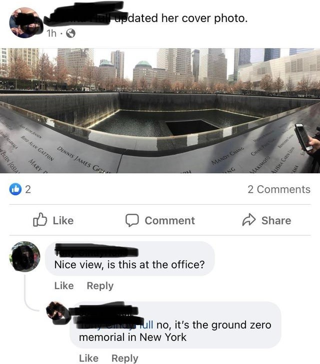 Light - updated her cover photo. 1h · O N Buro ALAN GATTON DENNIS JAMES GO Kesn MARY CHINC P MANDY CHANG NG MAKIMOTO 2 Comments Like ל) Comment Share Nice view, is this at the office? Like Reply nayull no, it's the ground zero memorial in New York Like Reply ELEN JOSIA ALISHA CAREN LE