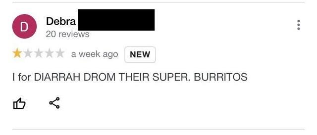 Rectangle - Debra 20 reviews a week ago NEW I for DIARRAH DROM THEIR SUPER. BURRITOS