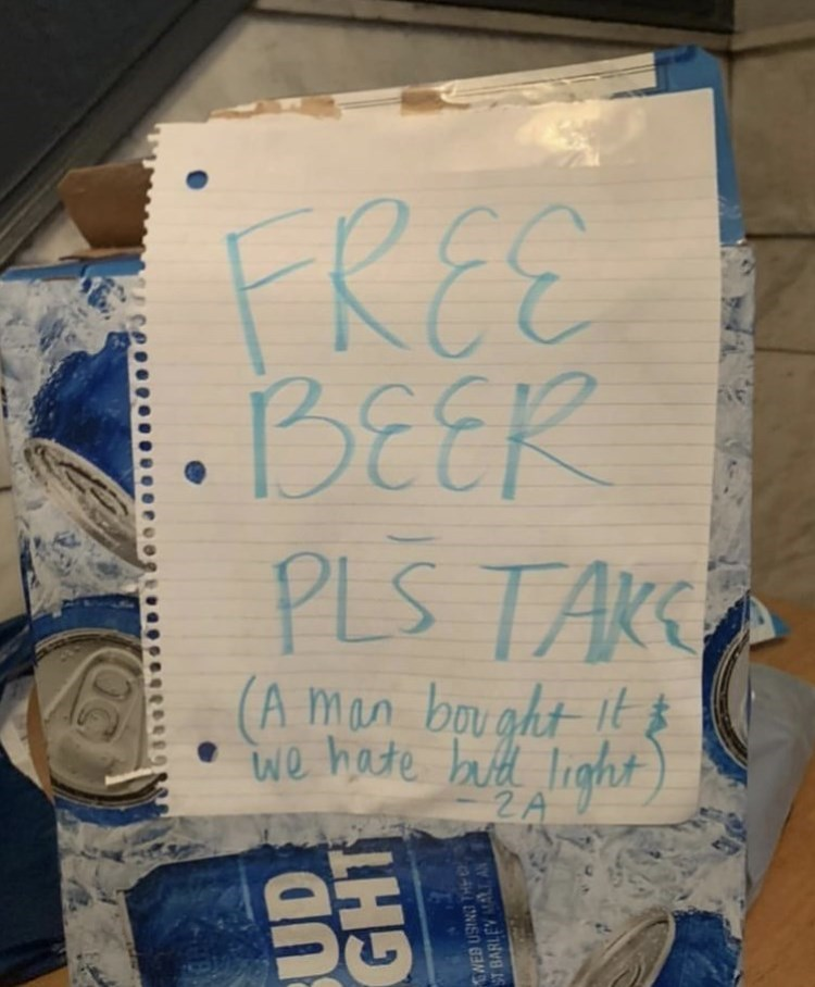 Handwriting - FREE BEER PLS TAK (A man bought It$ we hate butth ight) light) ZA BUD GHT ST BARLEY MALT AN