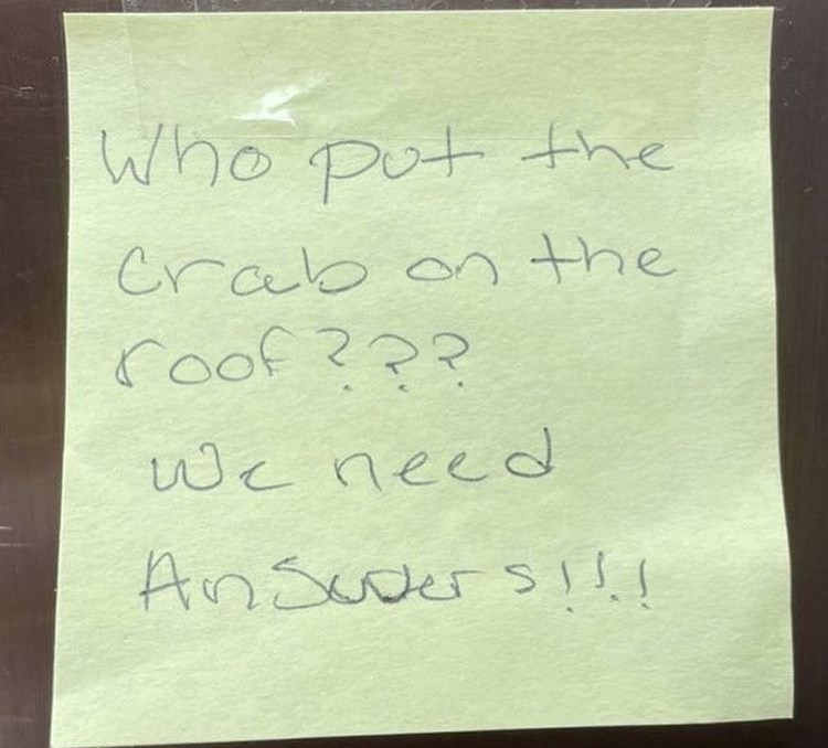 Post-it note - Who put the Crab on the (००f २२२ We need Ansoder s!ss