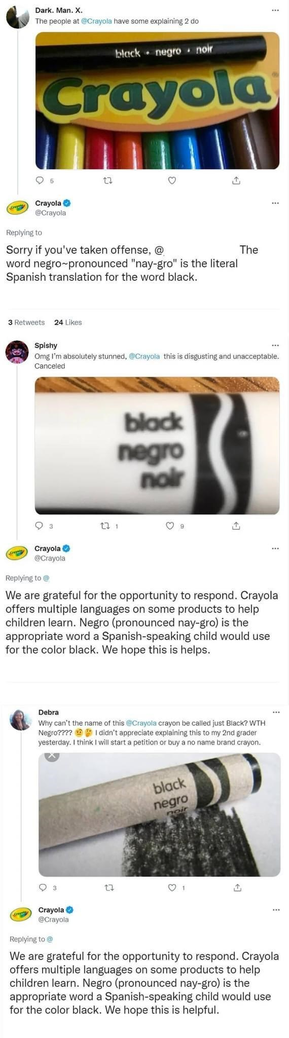 """Font - Dark. Man. X. ... The people at @Crayola have some explaining 2 do black negro noir Crayola Crayola O @Crayola Replying to Sorry if you've taken offense, @ word negro-pronounced """"nay-gro"""" is the literal Spanish translation for the word black. The 3 Retweets 24 Likes Spishy Omg I'm absolutely stunned, @Crayola this is disgusting and unacceptable. Canceled ... black negro noir Crayola O @Crayola Replying to @ We are grateful for the opportunity to respond. Crayola offers multiple languages"""
