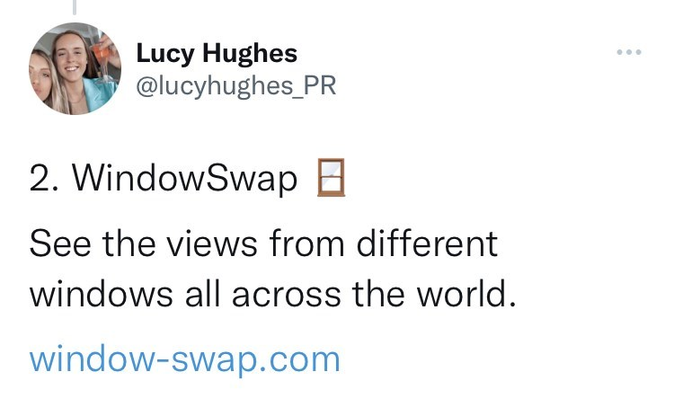 Font - Lucy Hughes @lucyhughes_PR ... 2. WindowSwap E See the views from different windows all across the world. window-swap.com