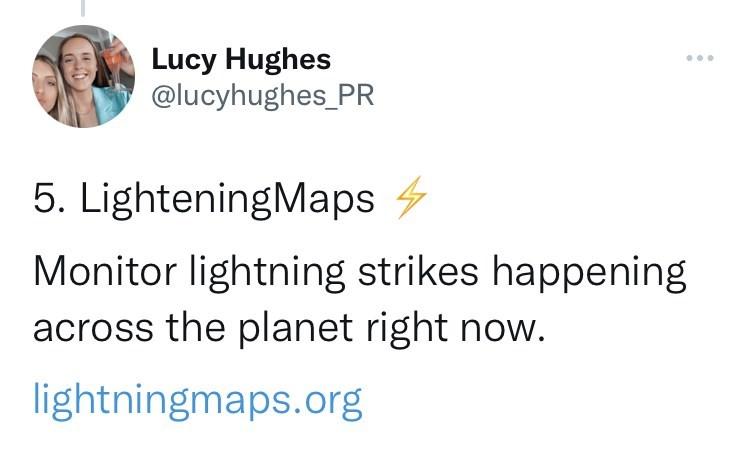 Font - Lucy Hughes @lucyhughes_PR ... 5. LighteningMaps Monitor lightning strikes happening across the planet right now. lightningmaps.org