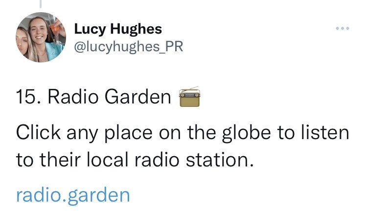 Font - Lucy Hughes @lucyhughes_PR ... 15. Radio Garden Click any place on the globe to listen to their local radio station. radio.garden
