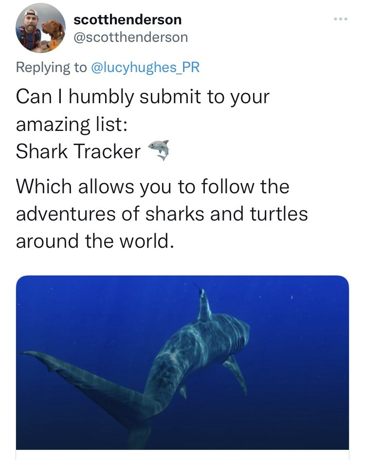 Jaw - scotthenderson ... @scotthenderson Replying to @lucyhughes_PR Can I humbly submit to your amazing list: Shark Tracker Which allows you to follow the adventures of sharks and turtles around the world.