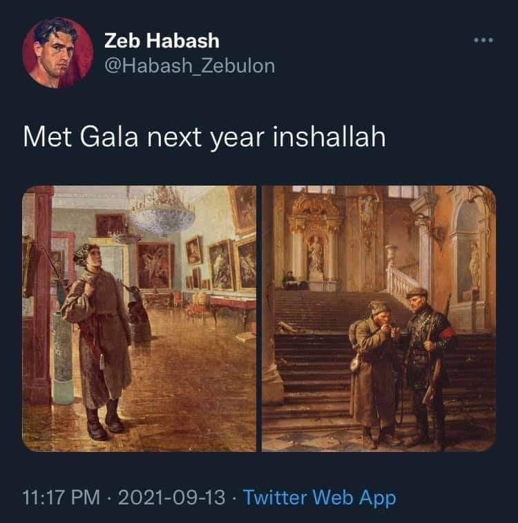 Human - Zeb Habash @Habash_Zebulon Met Gala next year inshallah 11:17 PM · 2021-09-13 · Twitter Web App