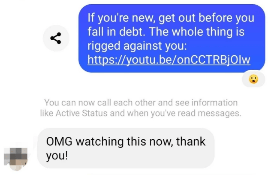 Product - If you're new, get out before you fall in debt. The whole thing is rigged against you: https://youtu.be/onCCTRBjOlw You can now call each other and see information like Active Status and when you've read messages. OMG watching this now, thank you!