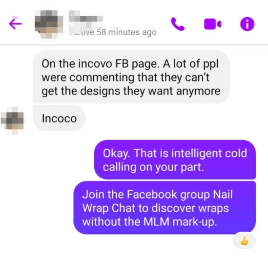 Purple - .uive 58 minutes ago On the incovo FB page. A lot of ppl were commenting that they can't get the designs they want anymore Incoco Okay. That is intelligent cold calling on your part. Join the Facebook group Nail Wrap Chat to discover wraps without the MLM mark-up.