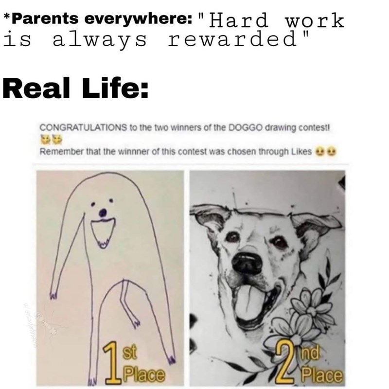 """Dog - *Parents everywhere: """" Hard work is always rewarded Real Life: CONGRATULATIONS to the two winners of the DOGGO drawing contest! Remember that the winnner of this contest was chosen through Likes e0 st Place nd Place"""