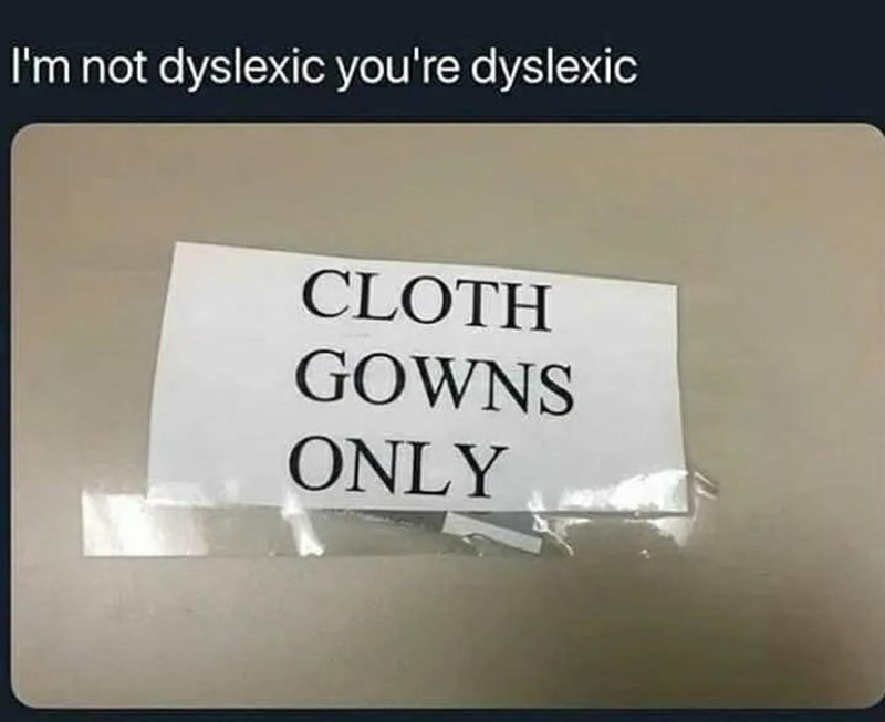 Rectangle - I'm not dyslexic you're dyslexic CLOTH GOWNS ONLY