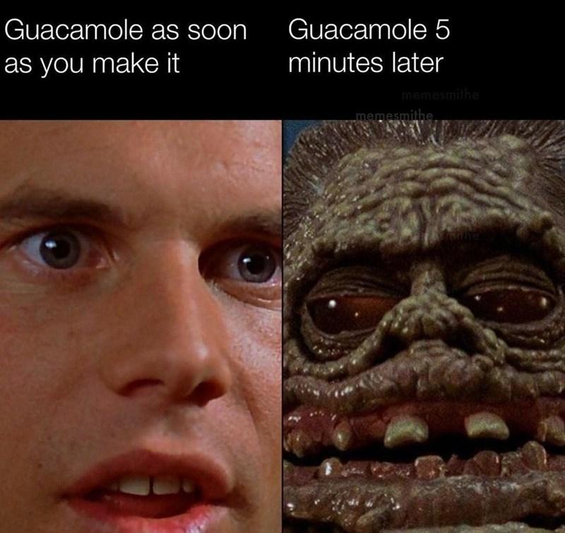 Forehead - Guacamole as soon Guacamole 5 as you make it minutes later memesmithe