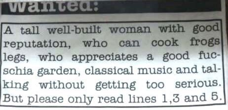 Font - wantea: A tall well-built woman with good reputation, who can cook frogs legs, who appreciates a good fuc- schia garden, classical music and tal- king without getting too serious. But please only read lines 1,3 and 5.