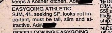 Newspaper - keeps a Kosher kitchen. Ad TEDD EASYGOING ATKLETIC SJM, 41, seeking SF, looks not im- portant, must be tall, slim and at- tractive. Ad# DJM. 55s likes ship. NICE GOOD LO OKING FASYGOING