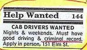 Rectangle - Help Wanted 144 CAB DRIVERS WANTED Nights & weekends. Must have good driving & criminal record. Apply in person, 151 Elm St.