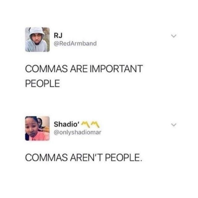 Font - RJ @RedArmband COMMAS ARE IMPORTANT PEOPLE Shadio' M @onlyshadiomar COMMAS AREN'T PEOPLE. >