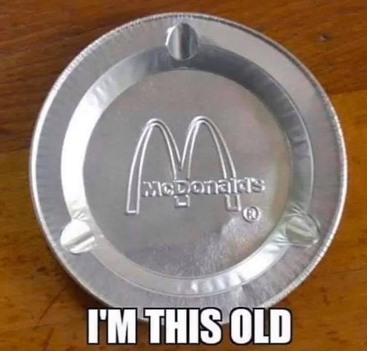 Tableware - MODonals I'M THIS OLD