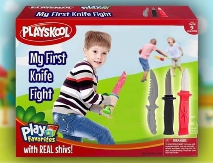 Product - My First Knife Fight OVER PLAYSKOOL 6 menths My First Knife Fight CHT play Favorites A WARNING: EARD with REAL shivs!