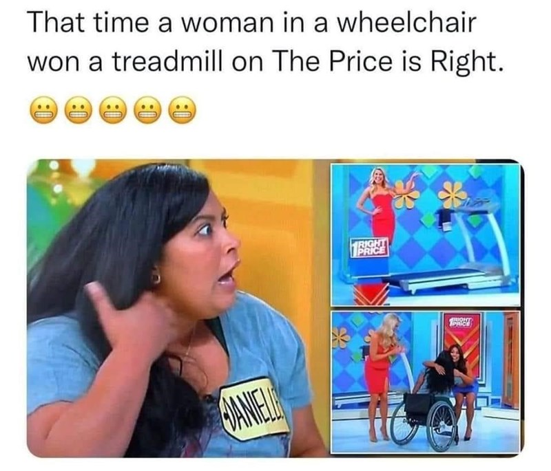 Wheel - That time a woman in a wheelchair won a treadmill on The Price is Right. RIGHT PRICE HOIEP CANEL