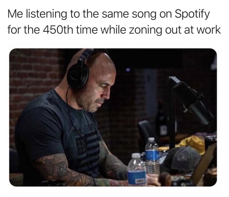 Beard - Me listening to the same song on Spotify for the 450th time while zoning out at work RB PAN