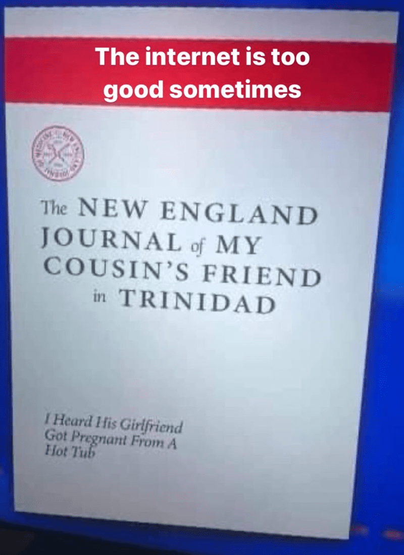 Blue - The internet is too good sometimes The NEW ENGLAND JOURNAL of MY COUSIN'S FRIEND in TRINIDAD I Heard His Girlifriend Got Pregnant From A Hot Tub