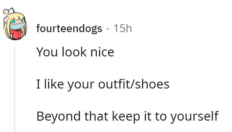 Font - fourteendogs · 15h You look nice I like your outfit/shoes Beyond that keep it to yourself