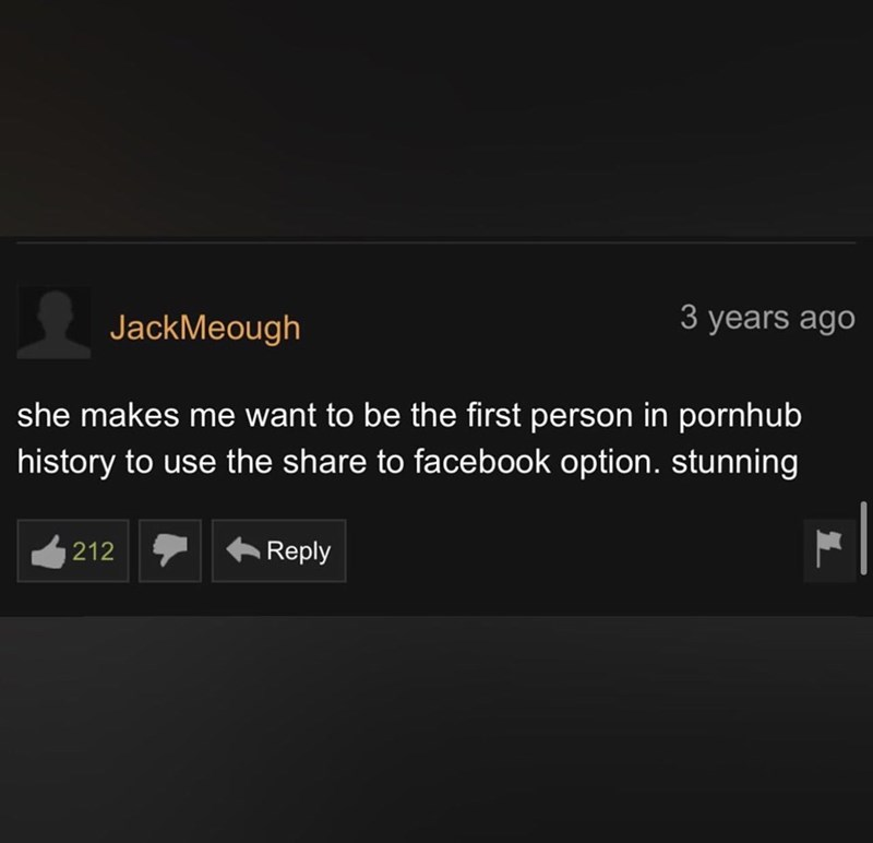 Rectangle - JackMeough 3 years ago she makes me want to be the first person in pornhub history to use the share to facebook option. stunning 212 Reply