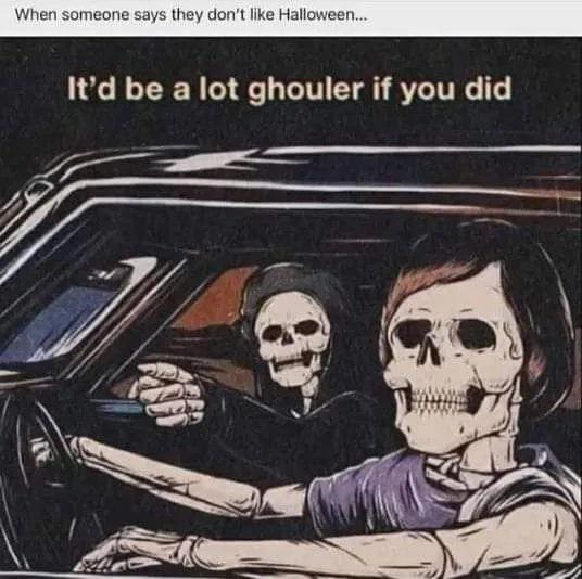 Car - When someone says they don't like Halloween... It'd be a lot ghouler if you did