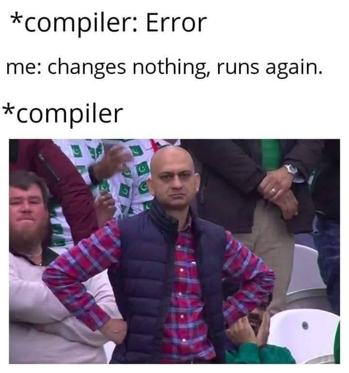 Product - *compiler: Error me: changes nothing, runs again. *compiler