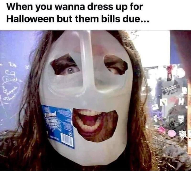 Eyebrow - When you wanna dress up for Halloween but them bills due... 24 H. Hiland