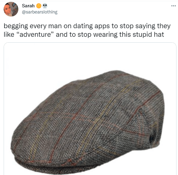 """Font - Guitar accessory - Sarah ... @sarbearslothing begging every man on dating apps to stop saying they like """"adventure"""" and to stop wearing this stupid hat"""