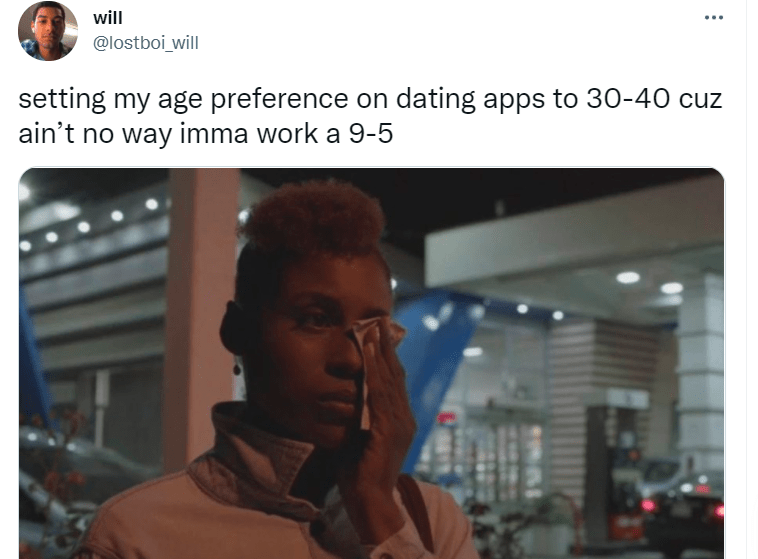 Font - Vision care - will ... @lostboi will setting my age preference on dating apps to 30-40 cuz ain't no way imma work a 9-5
