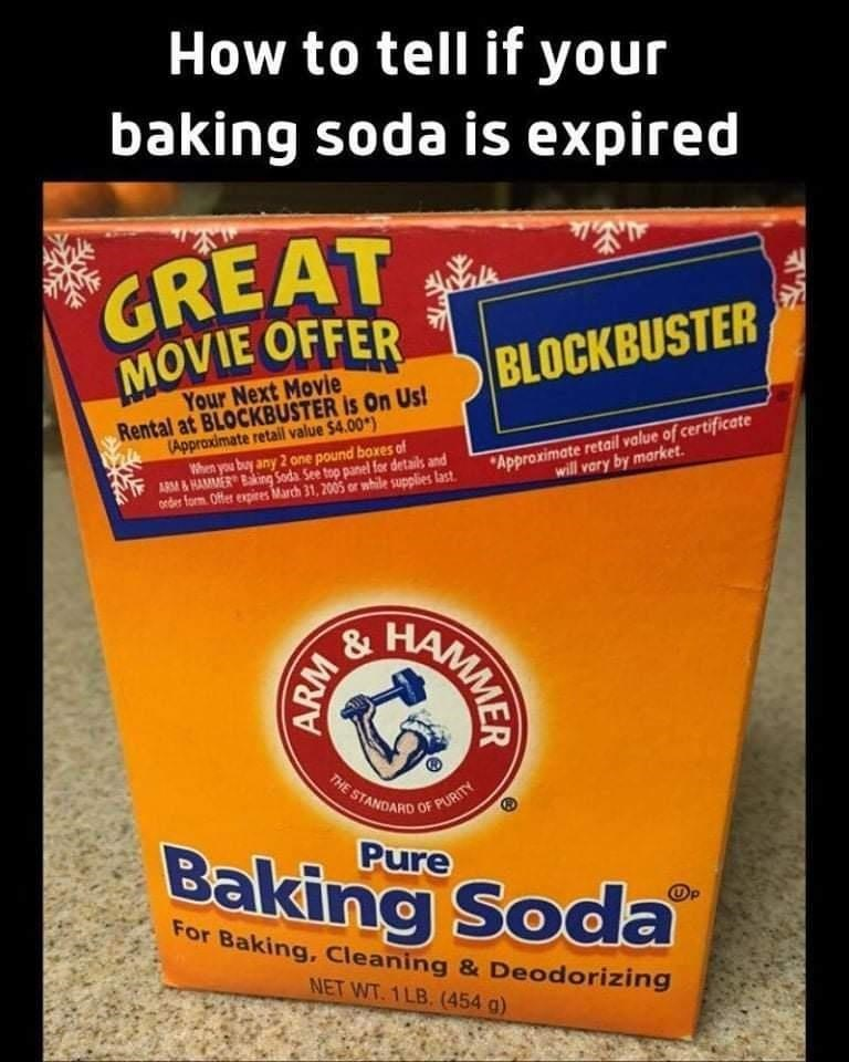 """Gas - Baking Soda How to tell if your baking soda is expired GREAT MOVIE OFFER BLOCKBUSTER Your Next Movie Rental at BLOCKBUSTER is On Us! (Appraximate retail value $4.00*) When you buy any 2 one pound boxes of ARM & HAMMER Bking Soda See top panel for details and onder form. Offer expires March 31, 2005 or while supplies last. """"Approximate retail value of certificate will vary by market. & STANDARD OF PURITY Pure For Baking, Cleaning & Deodorizing NET WT. 1 LB. (454 g) HAMMER ARM"""