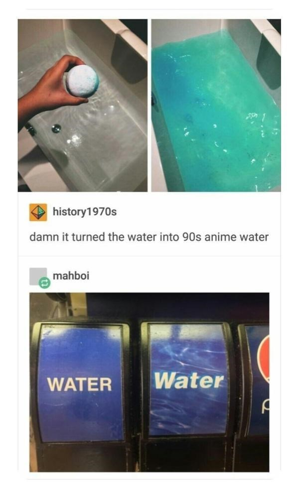 Light - history1970s damn it turned the water into 90s anime water mahboi WATER Water