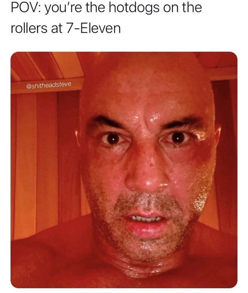 Forehead - POV: you're the hotdogs on the rollers at 7-Eleven @shitheadsteve