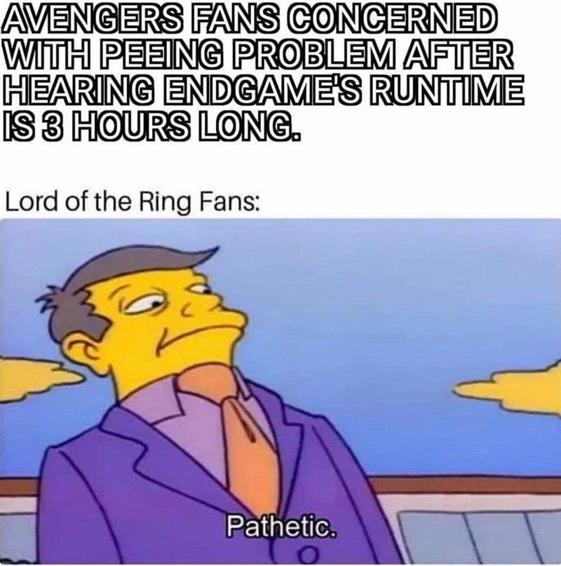 Cartoon - AVENGERS FANS CONCERNED WITH PEEING PROBLEM AFTER HEARING ENDGAMES RUNTIME IS 3 HOURS LONG. Lord of the Ring Fans: Pathetic.