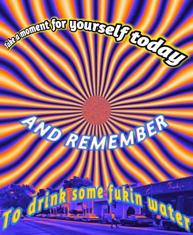 Font - AND REMEMBER To drink some fukin water uself today Tahoamoment for ND EMB inki some ukin water Tudy's
