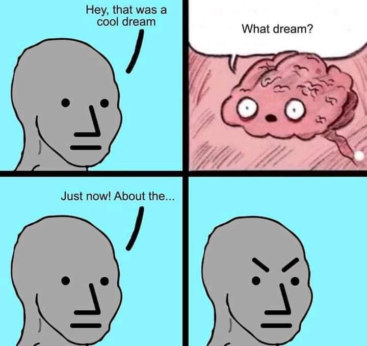 Forehead - Hey, that was a cool dream What dream? Just now! About the...