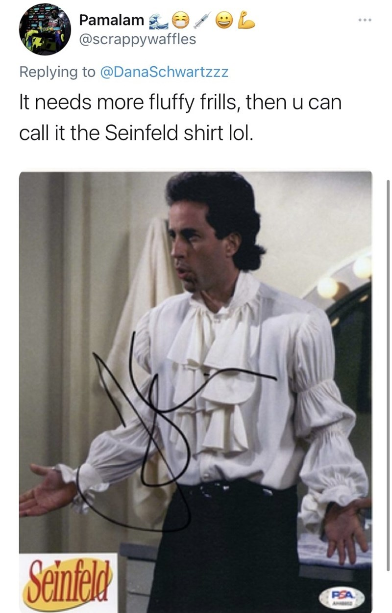 Product - Pamalam e/OL @scrappywaffles ... Replying to @DanaSchwartzzz It needs more fluffy frills, then u can call it the Seinfeld shirt lol. Seimfelt RSA