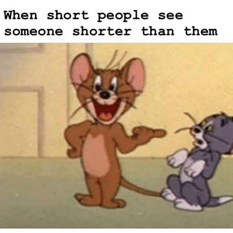 Cartoon - When short people see someone shorter than them