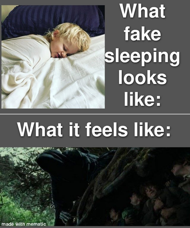 Comfort - What fake sleeping looks like: What it feels like: made with mematic