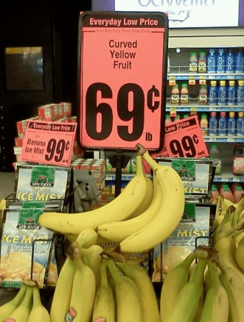 Food - Everyday Low Price Ver L T Vow Che Curved Yellow Fruit 699 C Low Price Ib Eeryday Low Prie Banana Ice Mist 99 99 tet CE MIC Foool GE M ASIW thoser