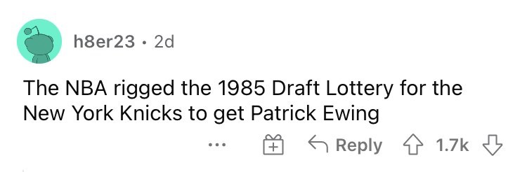 Font - h8er23 · 2d The NBA rigged the 1985 Draft Lottery for the New York Knicks to get Patrick Ewing 6 Reply 1 1.7k 3