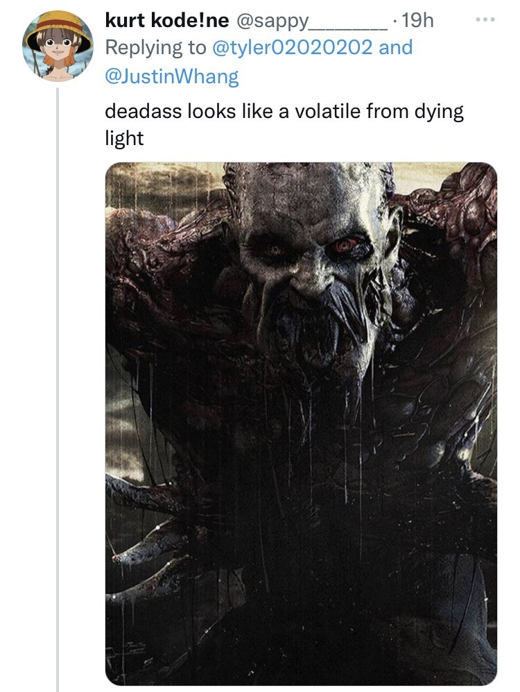 Plant - kurt kode!ne @sappy. · 19h ... Replying to @tyler02020202 and @JustinWhang deadass looks like a volatile from dying light