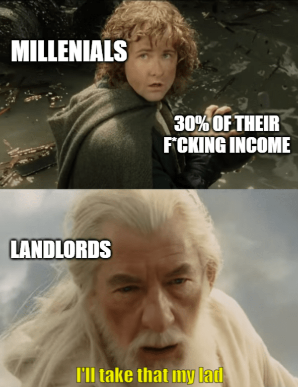 Hair - MILLENIALS 30% OF THEIR FCKING INCOME LANDLORDS I'll take that my lad